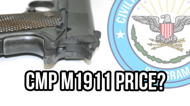 Source: http://www.thefirearmblog.com/blog/2015/12/08/how-much-will-cmp-1911-pistols-cost/