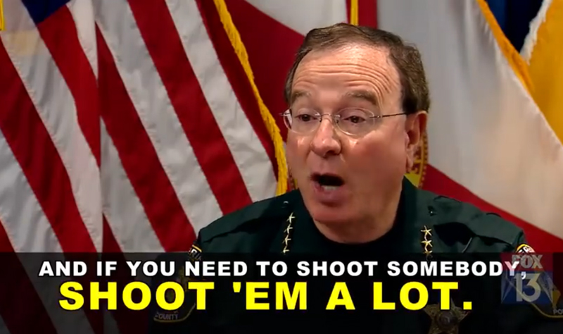 Florida Sheriff: 'If You Need to Shoot Somebody, Shoot 'em a Lot'