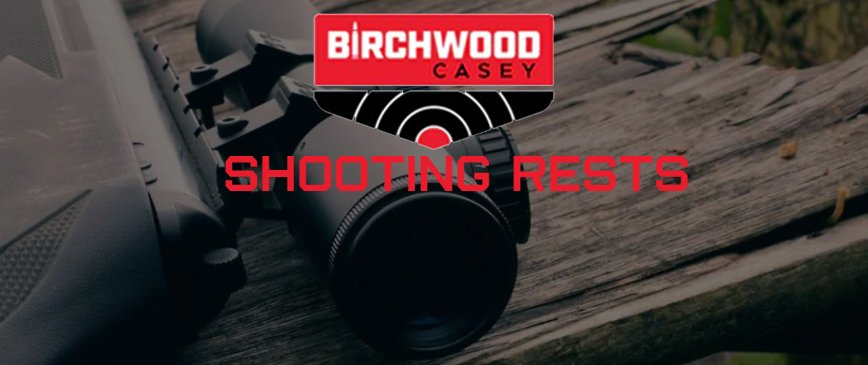 Birchwood Casey Adds Five new Shooting Rests to Product Line Up
